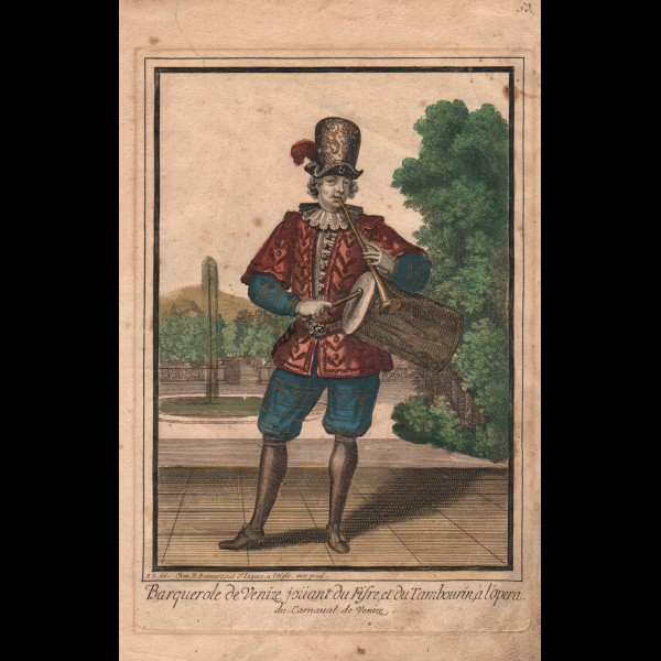 BONNART NICOLAS (1637?-1718) - BARQUEROLE DE VENISE JOUANT DU FIFRE ET DU TAMBOURIN A L'OPERA