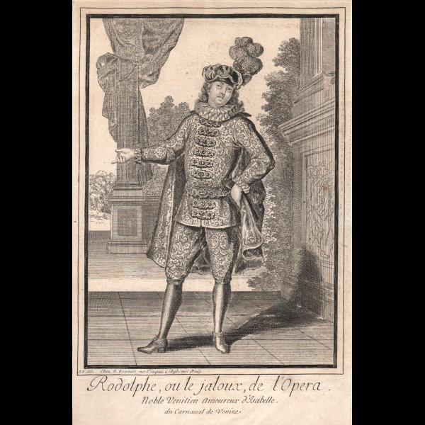 BONNART NICOLAS (1637?-1718) - RODOLPHE, OU LE JALOUX DE L'OPÉRA. NOBLE VÉNITIEN AMOUREUX D'ISABELLE, DU CARNAVAL DE VENISE.