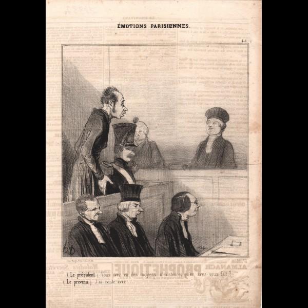 DAUMIER HONORÉ (1808-1879) - ( LE PRESIDENT ) VOUS AVEZ EU DES MOYENS D'EXISTENCE, QU'EN AVEZ-VOUS FAIT ?